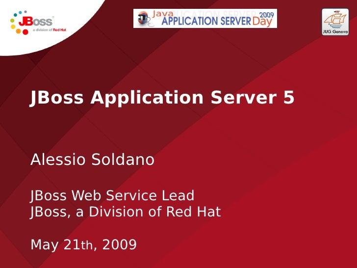 Server Day 2009: JBoss 5.0 by Alessio Soldano