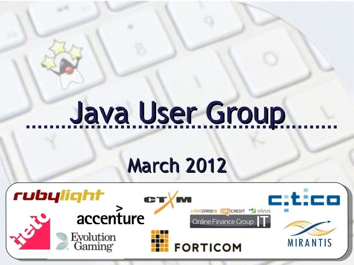 Java User Group    March 2012