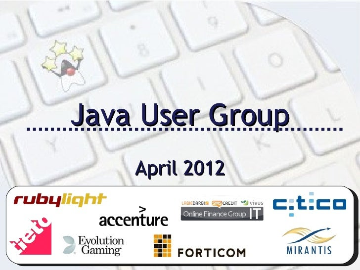 Java User Group    April 2012