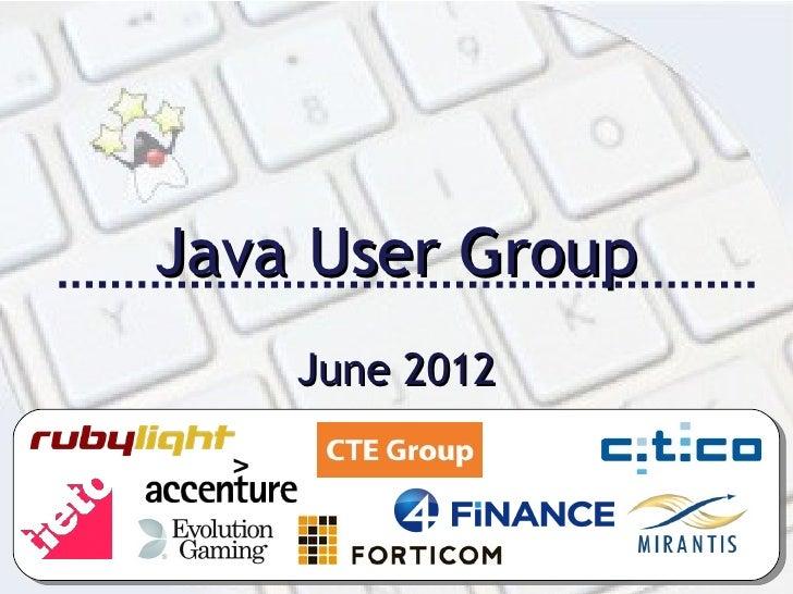 Java User Group    June 2012