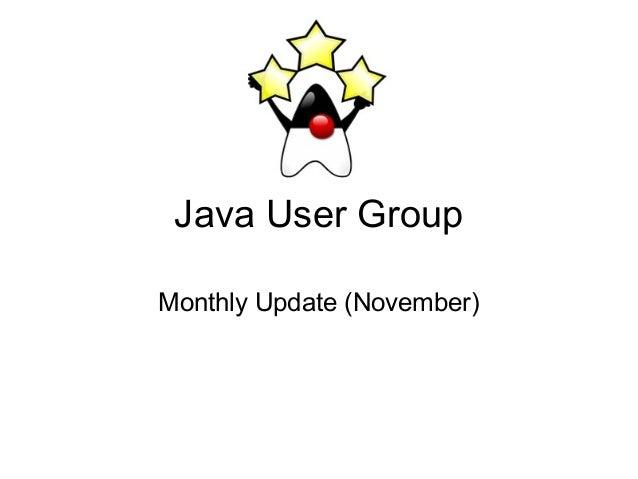 Java User Group Monthly Update (November)
