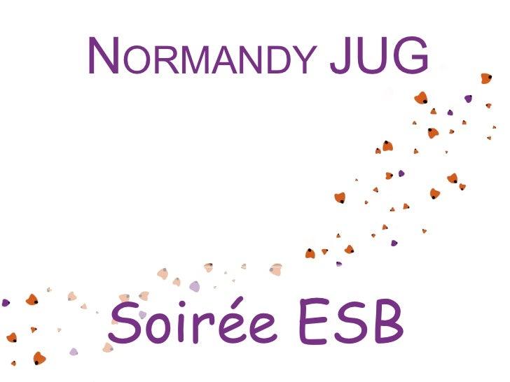 N ORMANDY  JUG Soirée ESB