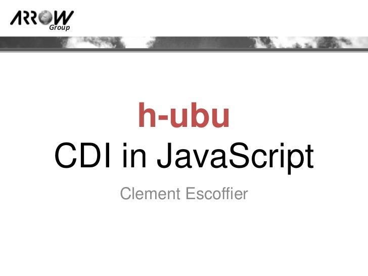 h-ubu : CDI in JavaScript