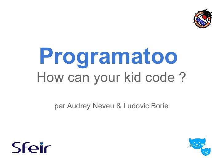 ProgramatooHow can your kid code ?  par Audrey Neveu & Ludovic Borie