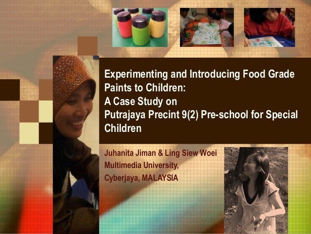 Experimenting and Introducing Food Grade Paints to Children : A Case Study on Putrajaya Precint 9(2) Special Children Preschool