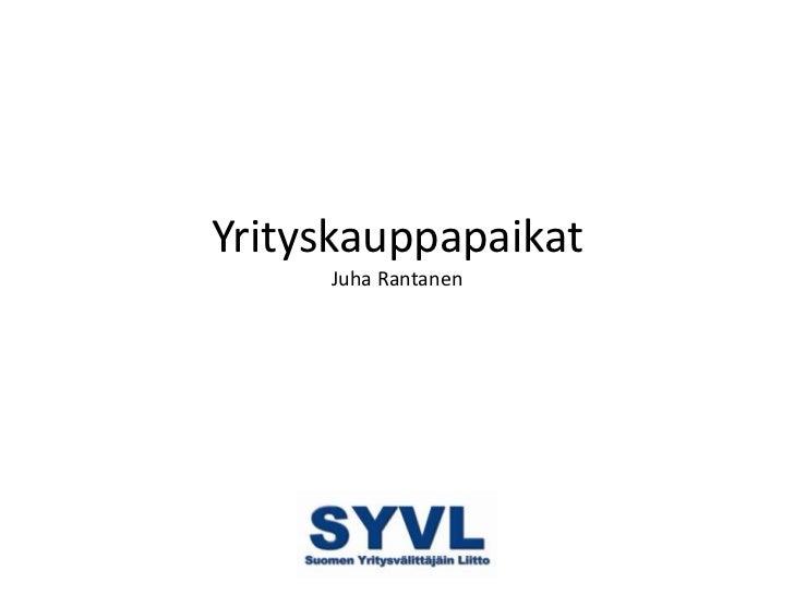 Yrityskauppapaikat     Juha Rantanen