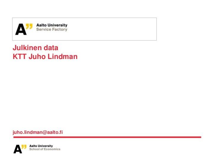 Julkinen dataKTT Juho Lindmanjuho.lindman@aalto.fi