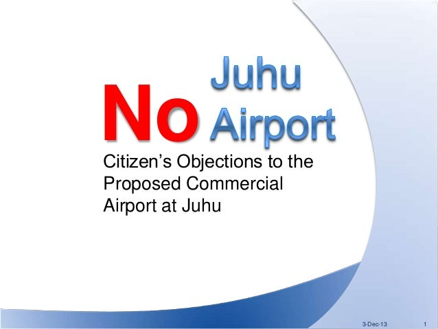 No  Citizen's Objections to the Proposed Commercial Airport at Juhu  3-Dec-13  1