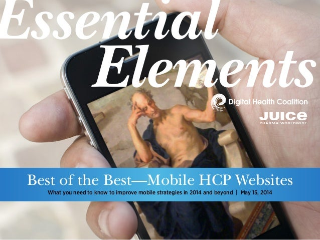 What you need to know to improve mobile strategies in 2014 and beyond | May 15, 2014 Best of the Best—Mobile HCP Websites ...