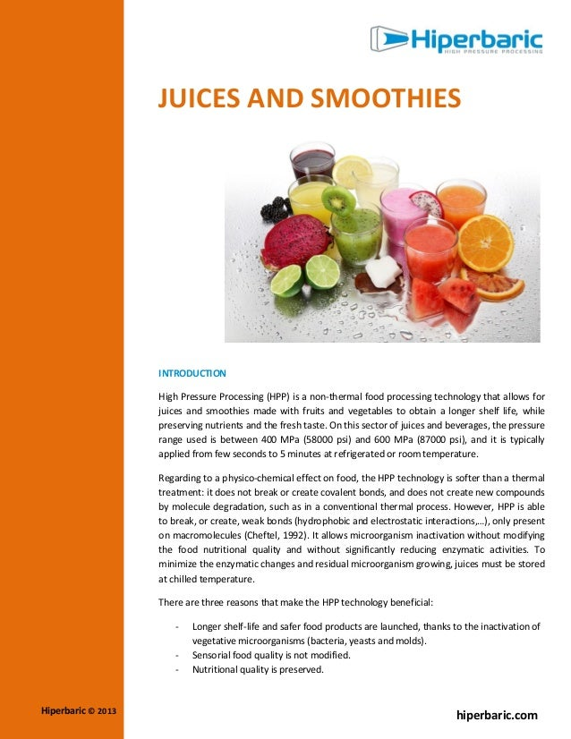 JUICES AND SMOOTHIES  INTRODUCTION High Pressure Processing (HPP) is a non-thermal food processing technology that allows ...