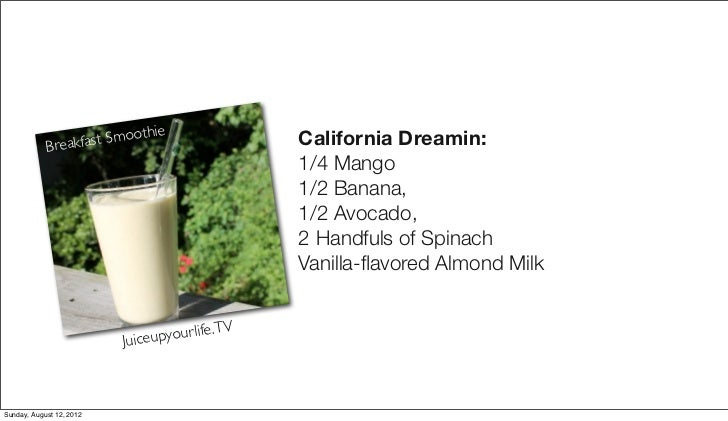 Smoothie                  California Dreamin:            Breakfast                                                1/4 Mang...