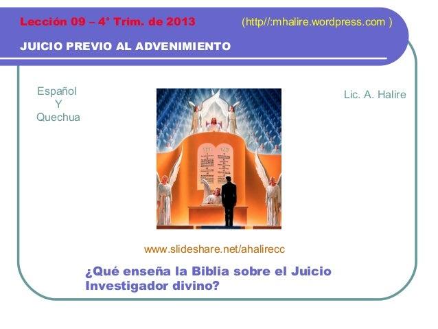 Lección 09 – 4° Trim. de 2013  (http//:mhalire.wordpress.com )  JUICIO PREVIO AL ADVENIMIENTO  Español Y Quechua  Lic. A. ...