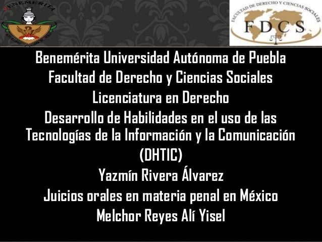 Benemérita Universidad Autónoma de Puebla Facultad de Derecho y Ciencias Sociales Licenciatura en Derecho Desarrollo de Ha...