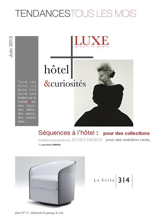 Séquences à l'hôtel : pour des collectionstravaillées en partenariat avec ECART DESIGN, pour des mobiliers rares,Par Jean ...