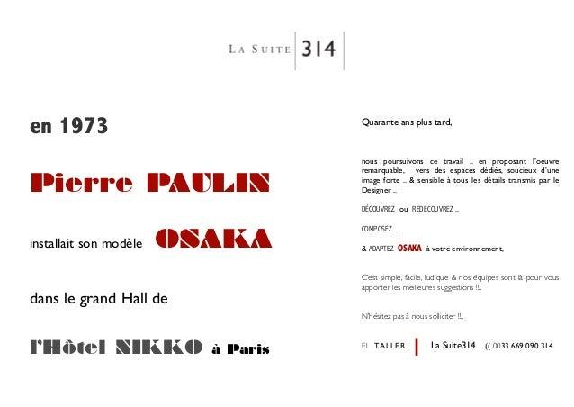 en 1973 Pierre PAULIN installait son modèle OSAKA dans le grand Hall de l'Hôtel NIKKO à Paris Quarante ans plus tard, nous...