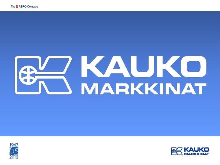 Kaukomarkkinat in brief Company figures, 2011 Sales     43,4 M€ Personnel 95 Kaukomarkkinat operates in Finland, Poland, R...