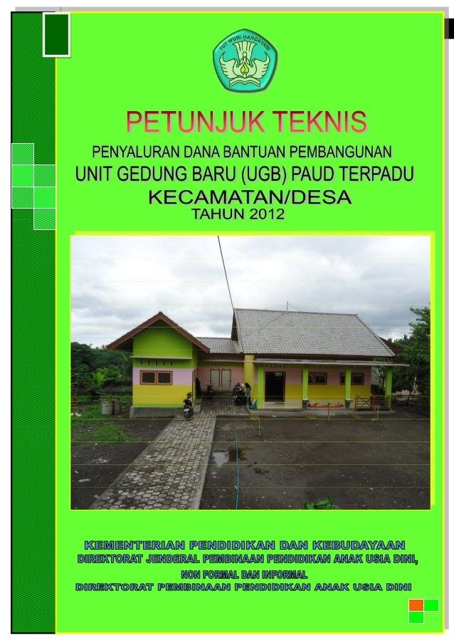 Direktorat Pembinaan PAUD   Ditjen PAUDNI   Kemdikbud iPetunjuk Teknis Bantuan Pembangunan Unit Gedung Baru Pendidikan Ana...