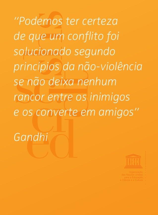 """""""Podemos ter certeza de que um conflito foi solucionado segundo princípios da não-violência se não deixa nenhum rancor entr..."""