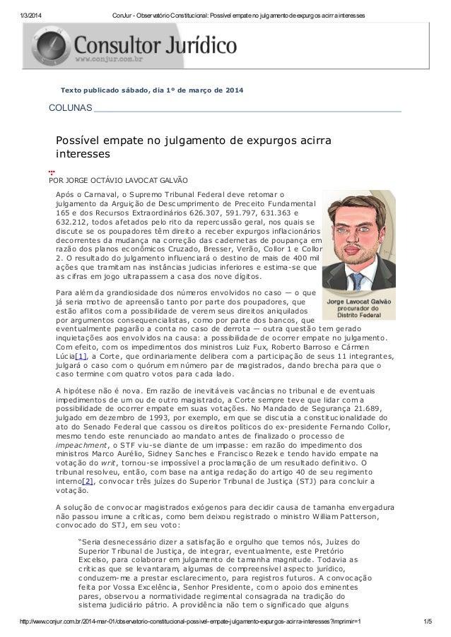 1/3/2014  ConJur - Observatório Constitucional: Possível empate no julgamento de expurgos acirra interesses  Texto publica...