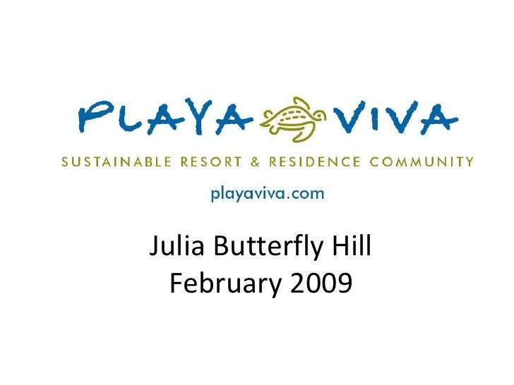 Julia Butterfly Hill At Playa Viva
