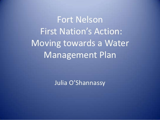 Fort Nelson First Nation's Action:Moving towards a Water  Management Plan     Julia O'Shannassy
