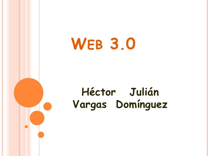 Web 3.0<br />Héctor   Julián Vargas Domínguez<br />