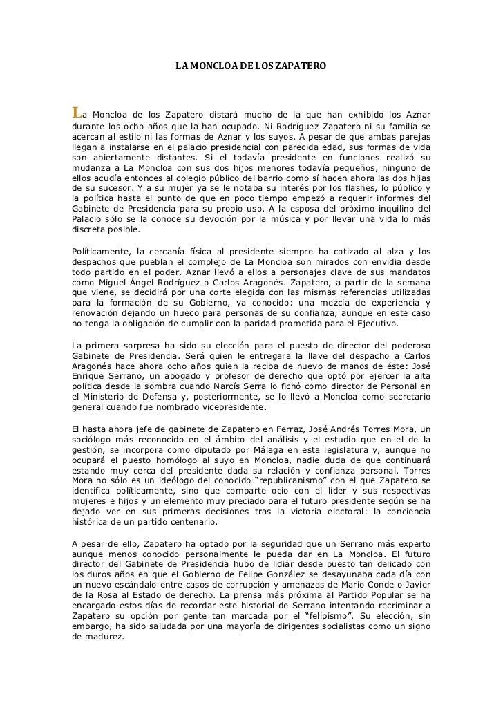 LA MONCLOA DE LOS ZAPATERO  La    Moncloa de los Zapatero distará mucho de la que han exhibido los Aznardurant...