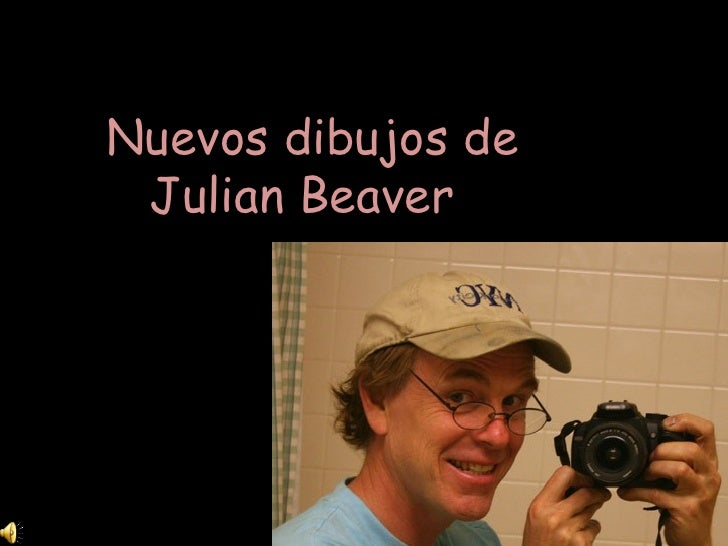 Nuevos dibujos de  Julian Beaver
