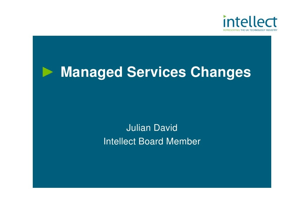 Managed Services Changes               Julian David      Intellect Board Member