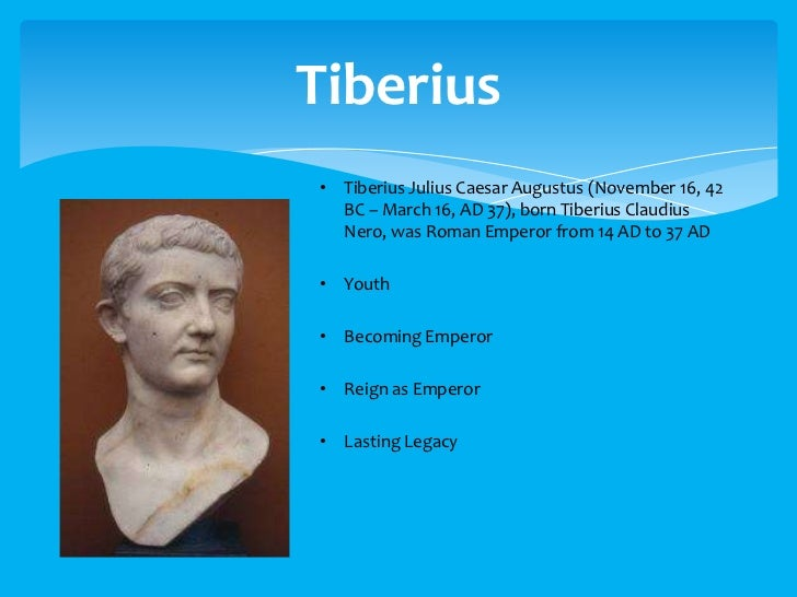 the life and reign of tiberius claudius nero caesar Free essay: tiberius was born tiberius claudius nero caesar in rome on november 16, 42bc four years later his mother divorced his father and married the.