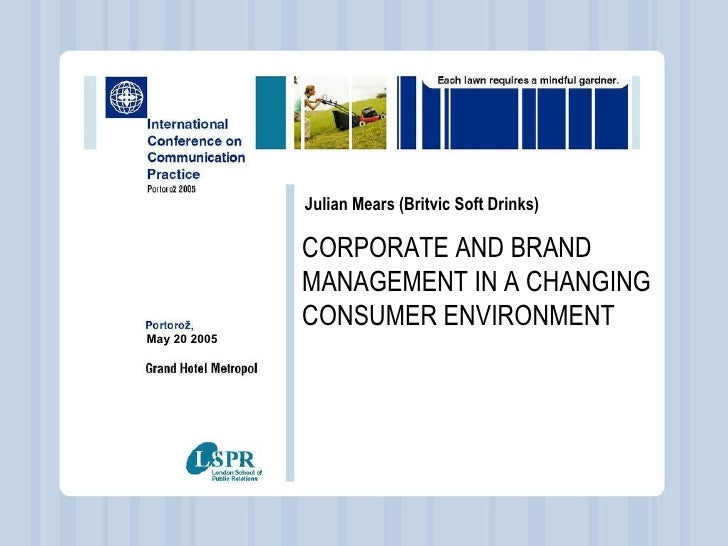 Public Affairs in the E U Portoroz 24 September 2004 - Julian Mears  ( Britvic Soft Drinks ) CORPORATE AND BRAND  MANAGEME...