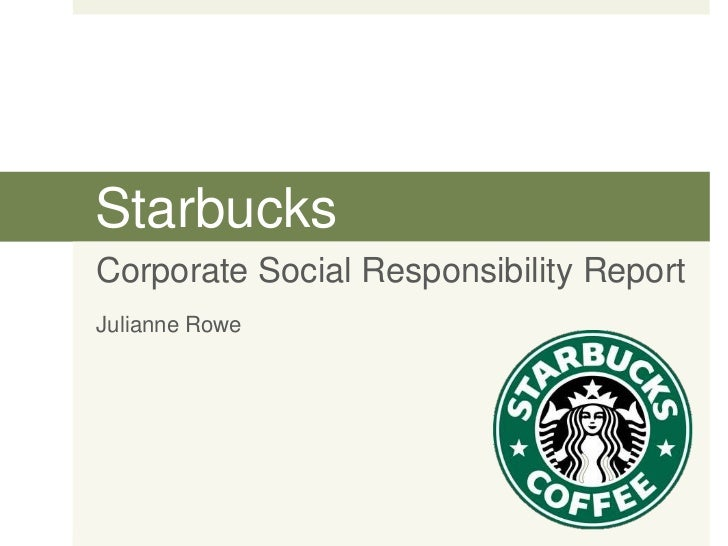 does starbucks company take corporate social responsibility seriously marketing essay At first, many businesses didn't take corporate social responsibility seriously or at  to a company that does  marketing and social media.