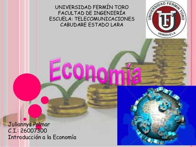UNIVERSIDAD FERMÍN TORO FACULTAD DE INGENIERÍA ESCUELA: TELECOMUNICACIONES CABUDARE ESTADO LARA Juliannys Palmar C.I.: 260...
