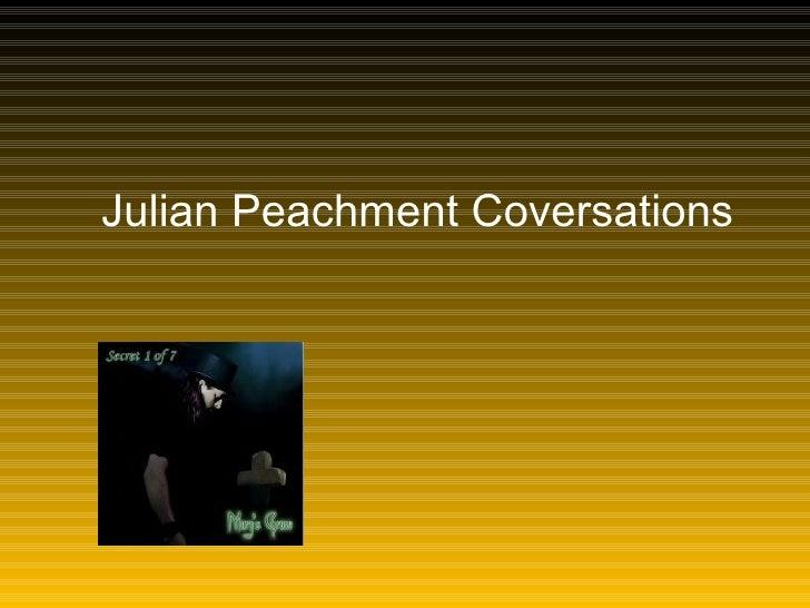 Julian Peachment Coversations