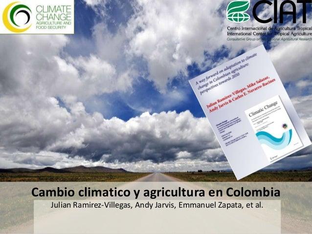 Julian R - Adaptacion de la agricultura colombiana al cambio climatico UPRA May 2014