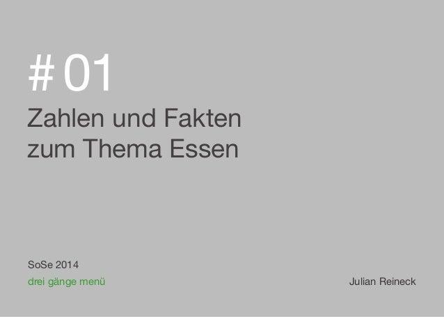 Zahlen und Fakten zum Thema Essen #01 Julian Reineckdrei gänge menü SoSe 2014