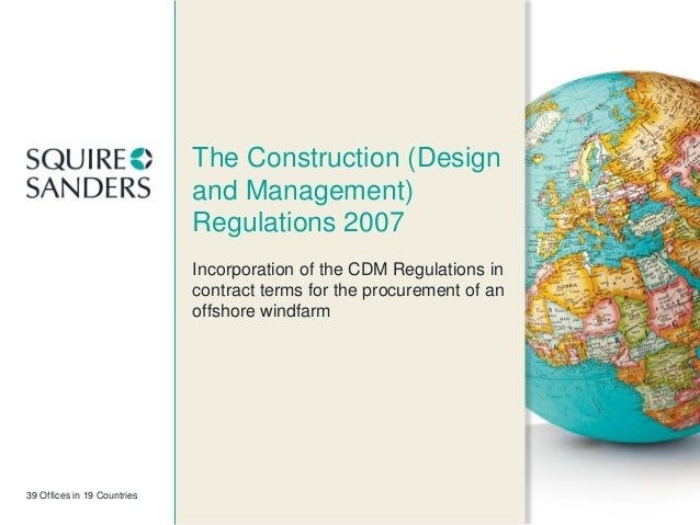 The Construction (Design and Management) Regulations 2007 Incorporation of the CDM Regulations in contract terms for the p...