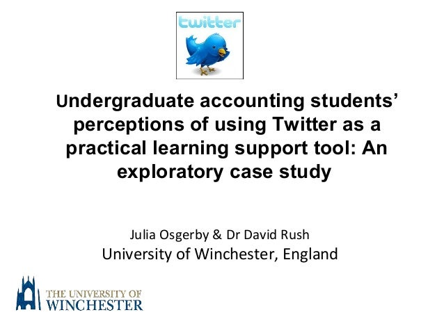 Undergraduate accounting students' perceptions of using Twitter as a practical learning support tool: An exploratory case ...