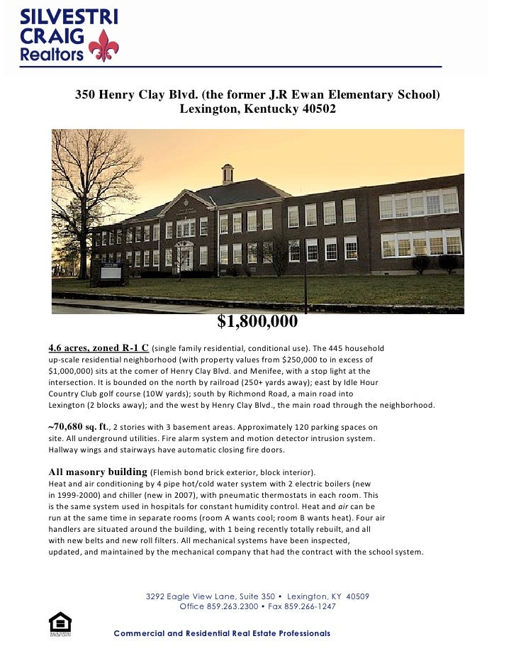 350 Henry Clay Blvd. (the former J.R Ewan Elementary School)                        Lexington, Kentucky 40502             ...