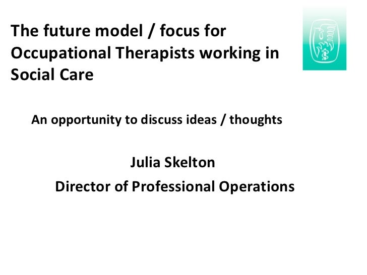 An opportunity to discuss ideas / thoughts Julia Skelton  Director of Professional Operations The future model / focus for...