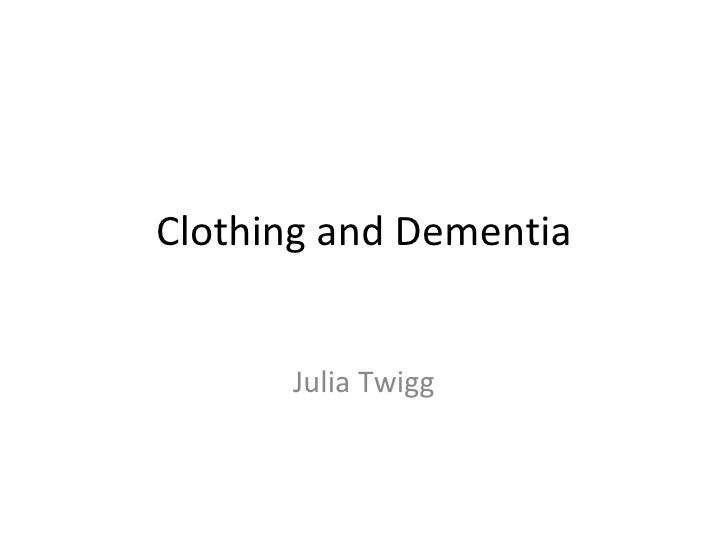Clothing and Dementia presented by Julia Twigg
