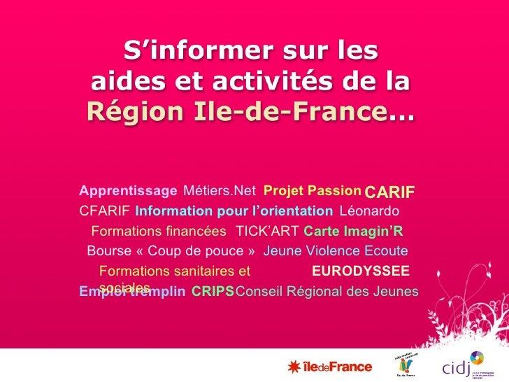 Léonardo Emploi tremplin Projet Passion CFARIF CRIPS Bourse «Coup de pouce» Carte Imagin'R Jeune Violence Ecoute EURODYS...