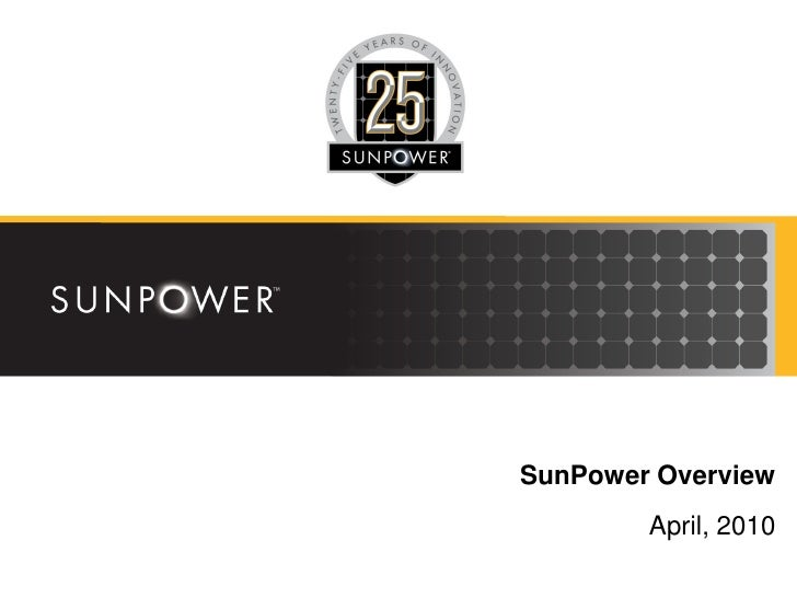 SunPower Overview         April, 2010