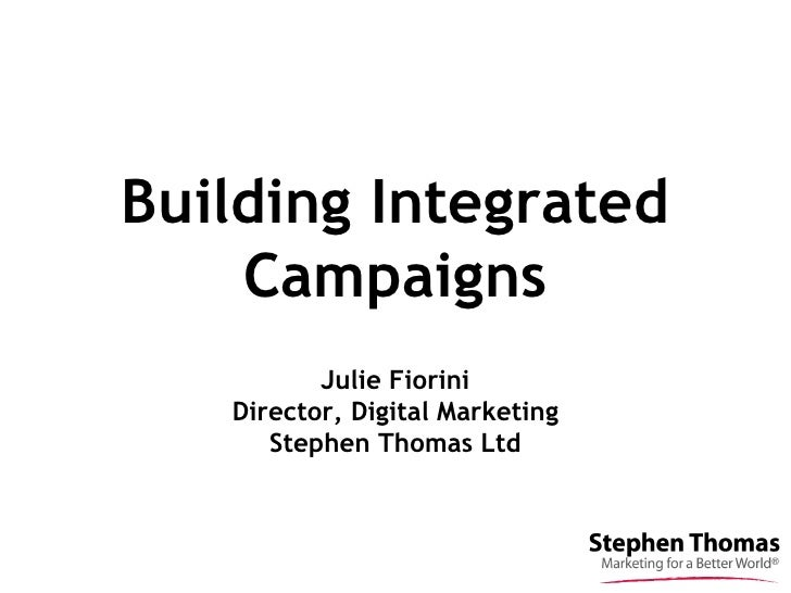 Building Integrated    Campaigns          Julie Fiorini   Director, Digital Marketing      Stephen Thomas Ltd