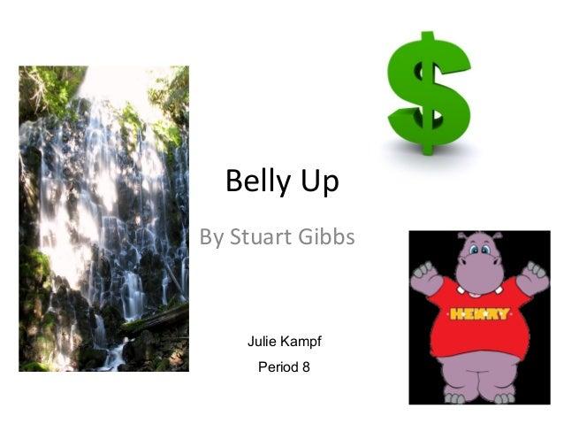 Belly Up By Stuart Gibbs Julie Kampf Period 8
