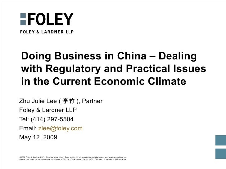 Doing Business in China – Dealing with Regulatory and Practical Issues in the Current Economic Climate Zhu Julie Lee ( 李竹 ...