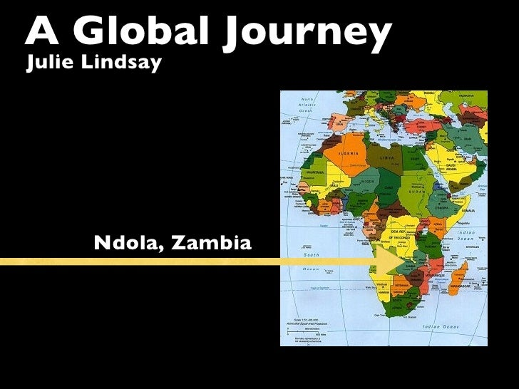 A Global JourneyJulie Lindsay      Ndola, Zambia