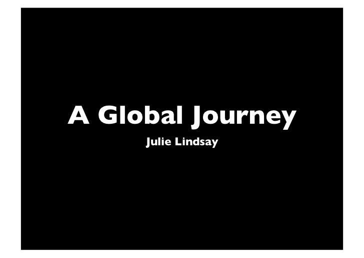 A Global Journey     Julie Lindsay