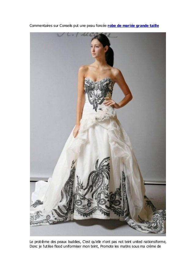 Commentaires sur Conseils put une peau foncée robe de mariée grande tailleLe problème des peaux buddies, Cest quelle nont ...