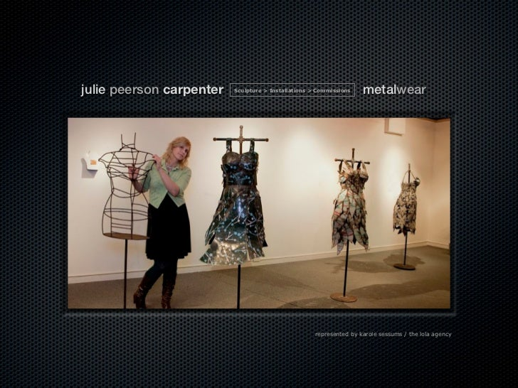 julie peerson carpenter   Sculpture > Installations > Commissions    metalwear                                            ...